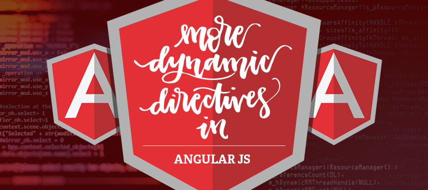 More Dynamic Directives in AngularJS.