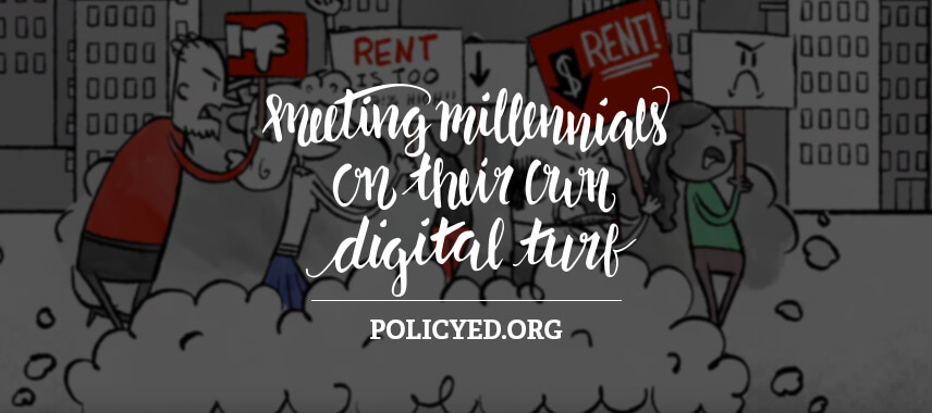 Meeting Millennials on Their Own Digital Turf: PolicyEd.org