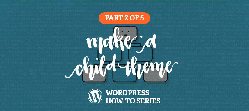 Custom Landing Pages in WordPress How-to Series, Part 2