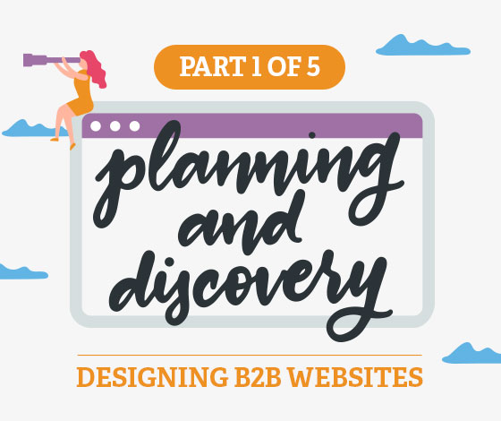 A Comprehensive Guide to Designing B2B Websites, Part I