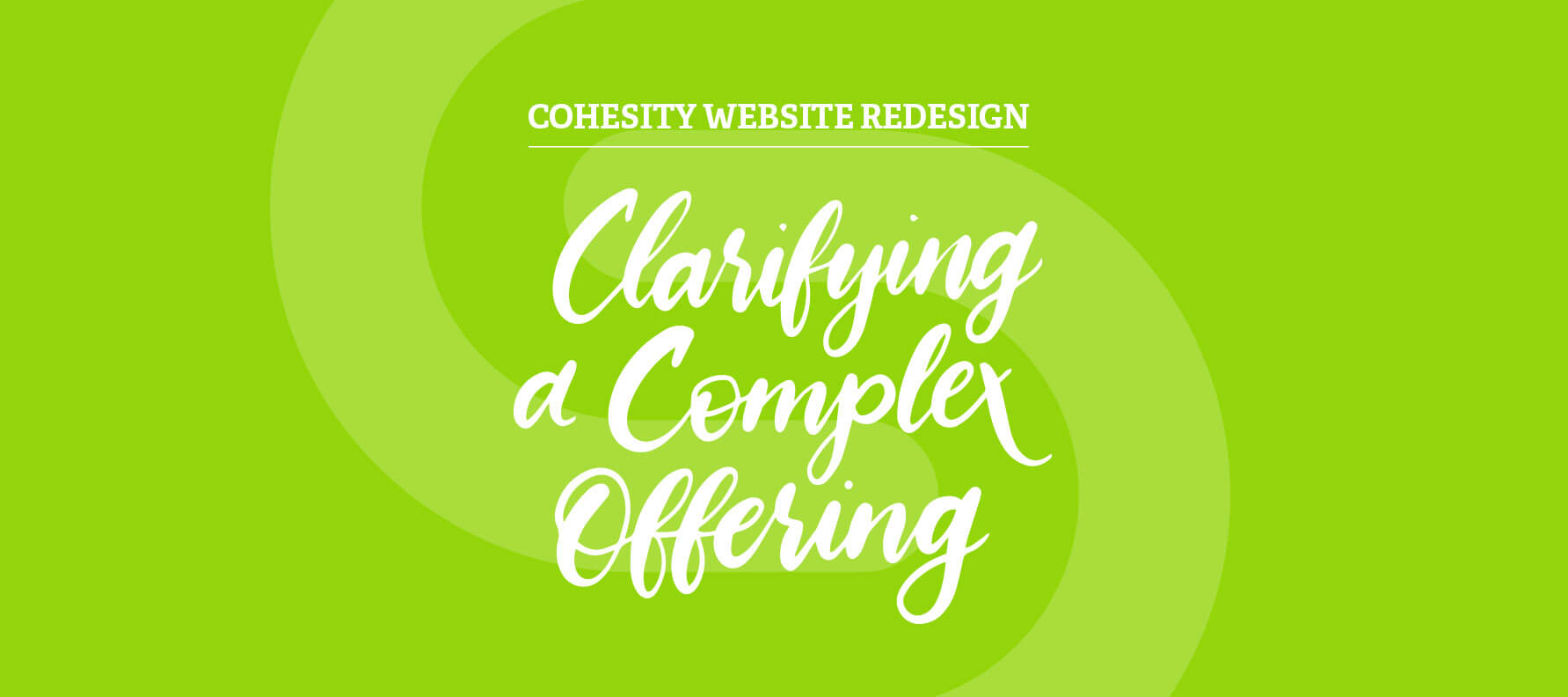 Cohesity Website Redesign, Clarifying a Complex Offering