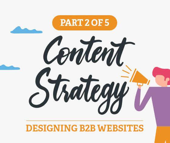 A Comprehensive Guide to Designing B2B Websites, Part II