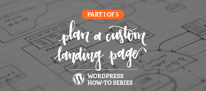 Custom Landing Pages in WordPress How-to Series, Part 1