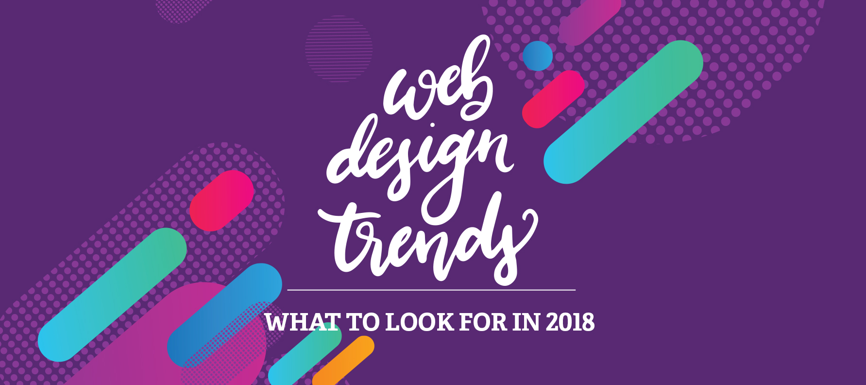 Web Design Trends: What to Look for in 2018