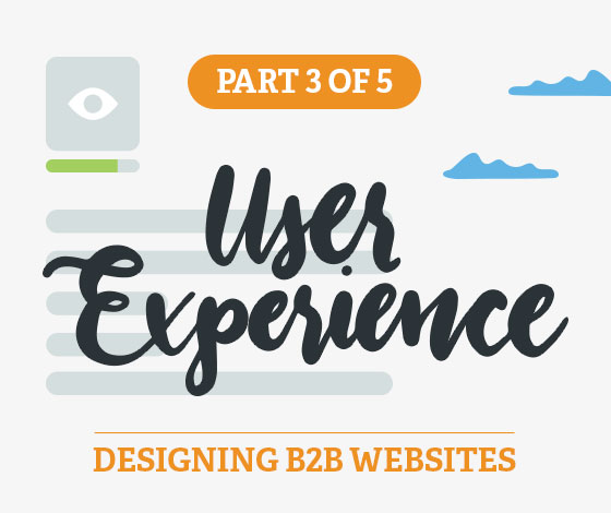 A Comprehensive Guide to Designing B2B Websites, Part III