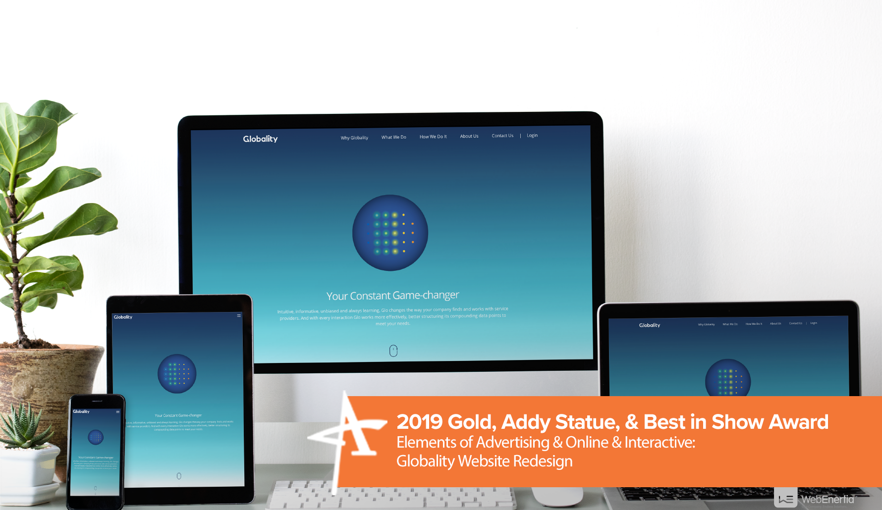 2019 Gold, Addy Statue & Best in Show Award - Elements of Advertising & Online & Interactive: Globality Website Redesign