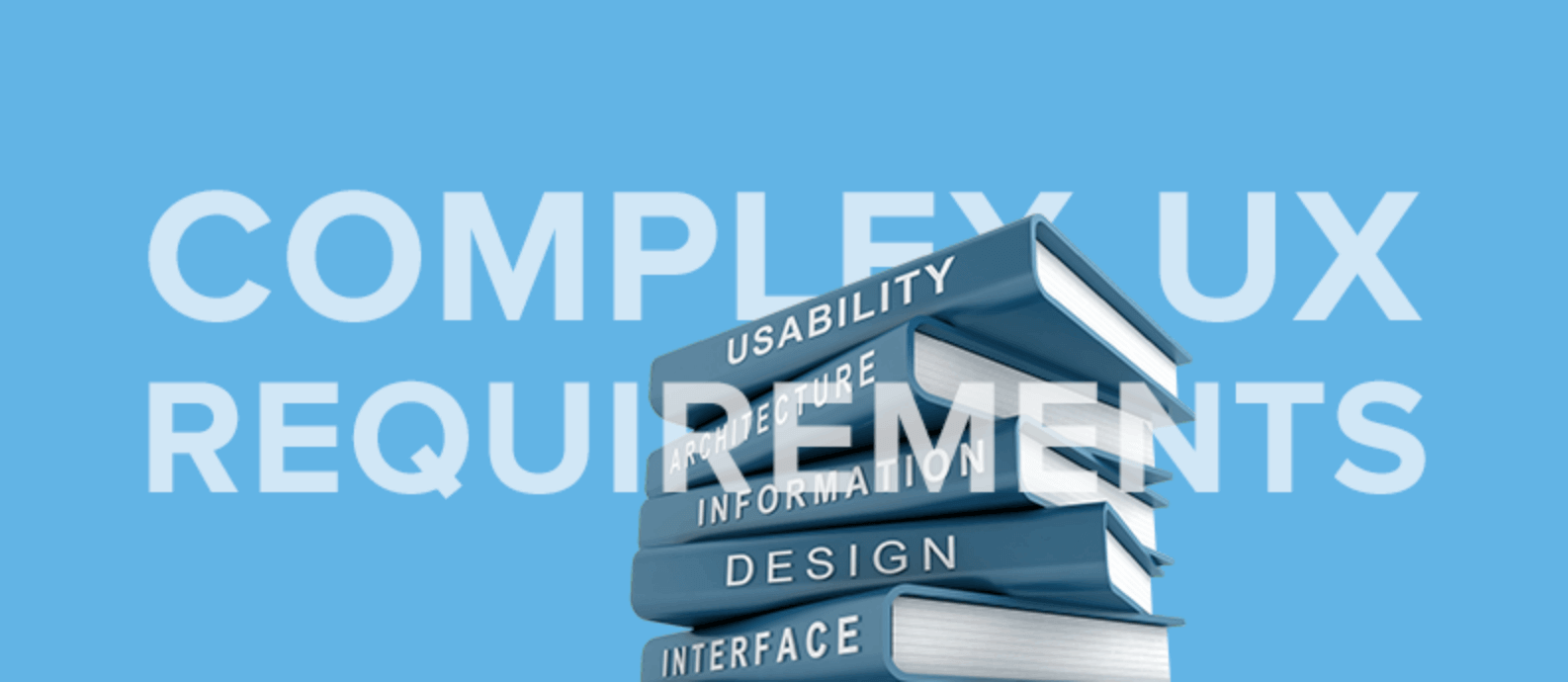complex ux requirements, usability and design of websites